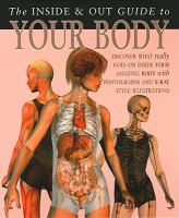The Inside & Out Guide to your Body