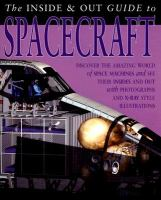 The Inside & Out Guide to Spacecraft