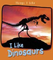 I Like Dinosaurs