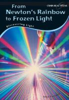 From Newton's Rainbow to Frozen Light