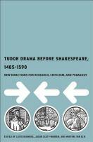 Tudor Drama Before Shakespeare, 1485-1590