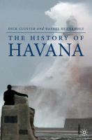 The History of Havana / by Dick Cluster and Rafael Hernández