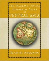 The Palgrave Concise Historical Atlas of Central Asia