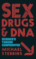 Sex, Drugs and DNA