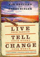 Live your Passion, Tell your Story, Change your World