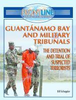 Guantánamo Bay and Military Tribunals