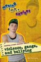 Making Smart Choices About Violence, Gangs, and Bullying