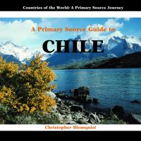 A Primary Source Guide to Chile