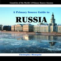 A Primary Source Guide to Russia
