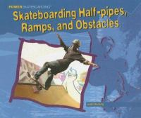 Skateboarding Half-pipes, Ramps, and Obstacles