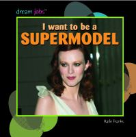 I Want to Be A Supermodel