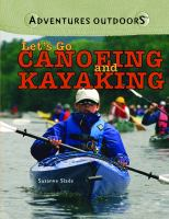 Let's Go Canoeing and Kayaking