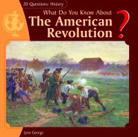 What Do You Know About the American Revolution?