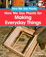How We Use Plants to Make Everyday Things