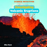 Investigating Volcanic Eruptions