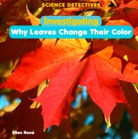 Investigating Why Leaves Change Their Color