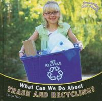 What Can We Do About Trash and Recycling?