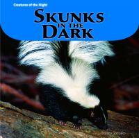 Skunks in the Dark