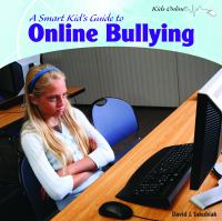 A Smart Kid's Guide to Online Bullying