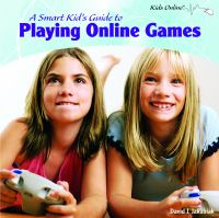 A Smart Kid's Guide to Playing Online Games