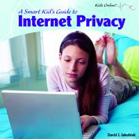 A Smart Kid's Guide to Internet Privacy