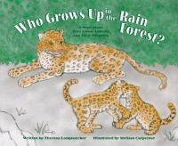 Who Grows up in the Rain Forest?