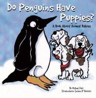 Do Penguins Have Puppies?
