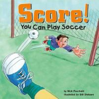 Score! You Can Play Soccer