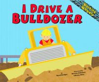 I Drive A Bulldozer