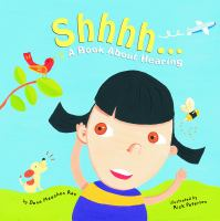 Shhhh... : A Book About Hearing