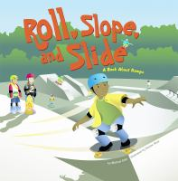 Roll, Slope, and Slide