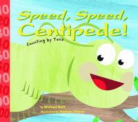Speed, Speed, Centipede!