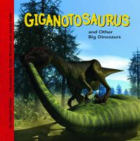 Giganotosaurus and Other Big Dinosaurs