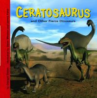 Ceratosaurus and Other Fierce Dinosaurs
