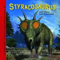 Styracosaurus and Other Last Dinosaurs
