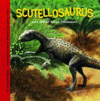 Scutellosaurus and Other Small Dinosaurs