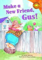 Make A New Friend, Gus!