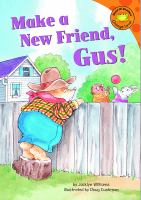 Make A New Friend, Gus!