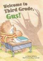 Welcome to Third Grade, Gus!