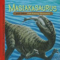 Masiakasaurus and Other Fish-eating Dinosaurs