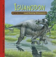 Iguanodon and Other Leaf-eating Dinosaurs