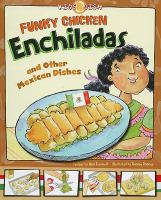 Funky Chicken Enchiladas and Other Mexican Dishes