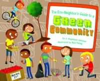 The Eco-neighbor's Guide to A Green Community