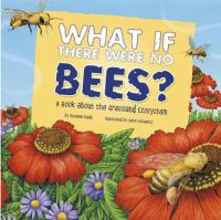 What If There Were No Bees? by Suzanne Slade