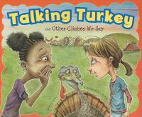 Talking Turkey and Other Clichés We Say