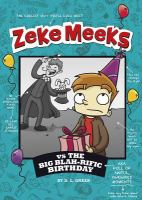 Zeke Meeks Vs. the Big Blah-rific Birthday