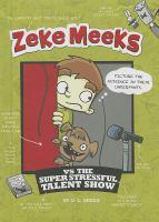 Zeke Meeks Vs the Super Stressful Talent Show