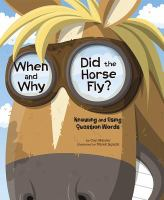 When and Why Did the Horse Fly?