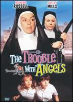The trouble with angels [videorecording]