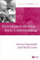 How Children Develop Social Understanding